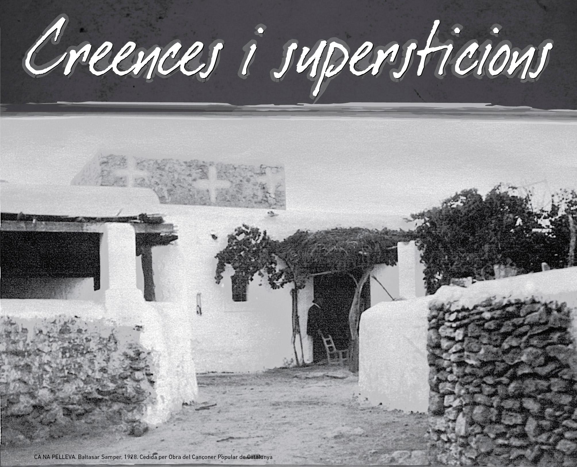 CREENCES I SUPERSTICIONS.  XVIII Jornades de Cultura Popular de les Illes Pitiüses
